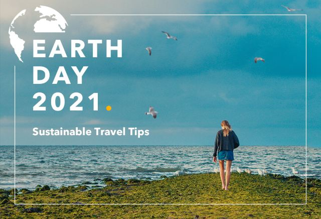 Earth Day 2021 – Sustainable Travel Tips