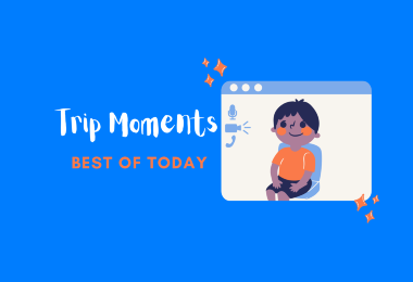 Trip Moments [Best of Today]