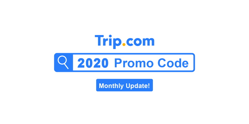 Trip.com Cheap Tickets & Promo Code for Nov 2020 | Black Friday! (Monthly Updated)