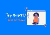 Trip Moments[Best of Today]